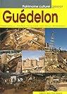 Guédelon : Construire aujourd'hui un château du XIIIe siècle par Baud