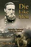 Die Like Men, Tim Kent, 1934610623