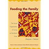 Feeding the Family: The Social Organization of Caring as Gendered Work