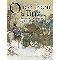 Once Upon a Time...: A Treasury of Classic Fairy Tale Illustrations