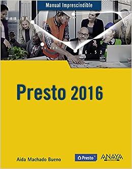 Presto 2016 (Manuales Imprescindibles): Amazon.es: Aida ...