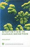 Statistics in Human Genetics, Pak Sham and Curtis, 0340662417