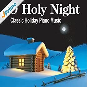 Amazon.com: O Holy Night: The Most Beautiful Piano Christmas Instrumentals Ever: Solo Piano ...