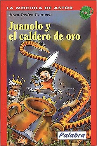 Juanolo y el caldero de oro: Juan Pedro Romera: 9788482397368: Amazon.com: Books