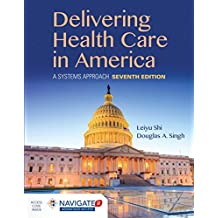 Delivering Health Care in America: A Systems Approach (Includes Navigate 2 Advantage Access)