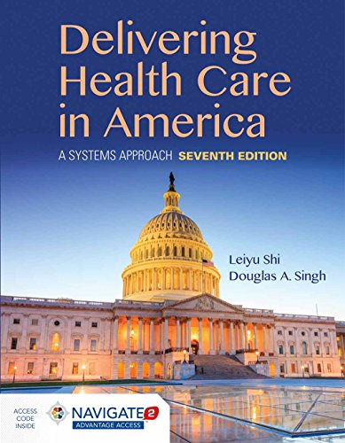 Delivering Health Care in America: A Systems Approach (Best Writing System In The World)
