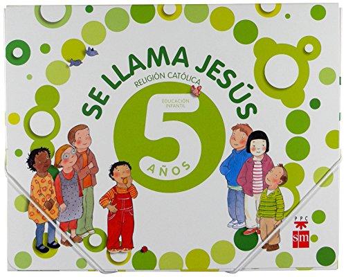 Religión católica, Se llama Jesús. 5 años - 9788467598544