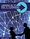 Linking in to Pay it Forward, Chuck Hester, 097286380X
