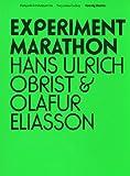 Hans Ulrich Obrist and Olafur Eliasson: Experiment Marathon, Hans Ulrich Obrist, Olafur Eliasson, John Brockman, 3865605079