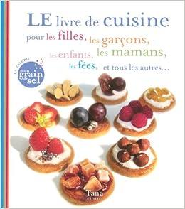 Le Livre De Cuisine Pour Les Filles Les Garcons Les