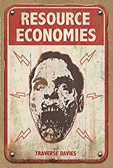 Resource Economies (The Reclaimers: World of the Dead Book 2) by [Davies, Traverse]