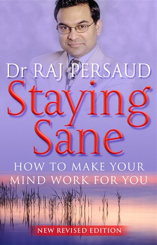Read Online Staying Sane : How to Make Your Mind Work for You pdf epub