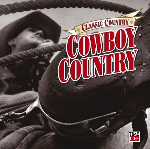 Classic Country: Cowboy Country by Time Life Records