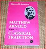 Matthew Arnold and the Classical Tradition, Anderson, Warren D., 0472061771