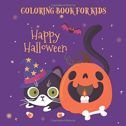 "Happy Halloween Coloring Book: Big Halloween Book for Toddlers & Preschoolers, Kids Ages 1 4, 8.5x8.5"", Pumpkin, Cat, Ghosts, Boys, Girls and more (Halloween Gift for Kids, Toddlers)"