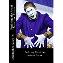 Perfecting the Art of Mime and Drama: Ministering In The Spirit of Excellence