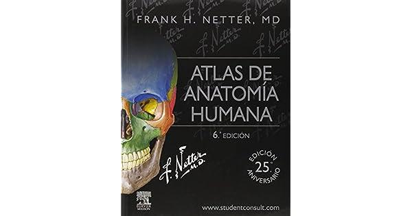 Atlas de anatomía humana. Student consult: F. H. Netter: Amazon.com ...
