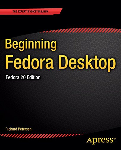 Beginning Fedora Desktop: Fedora 20 Edition Reader