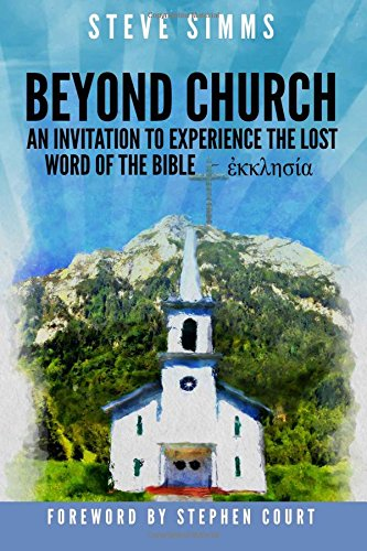 Download Beyond Church: The Lost Word Of The Bible- Ekklesia PDF