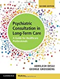 Psychiatric Consultation in Long-Term Care: A Guide for Healthcare Professionals