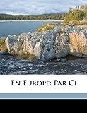En Europe: Par Ci, J. -B (Jean-Baptiste) 1846-1904 Proulx, 1173103821