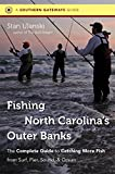 Search : Fishing North Carolina's Outer Banks: The Complete Guide to Catching More Fish from Surf, Pier, Sound, and Ocean (Southern Gateways Guides)