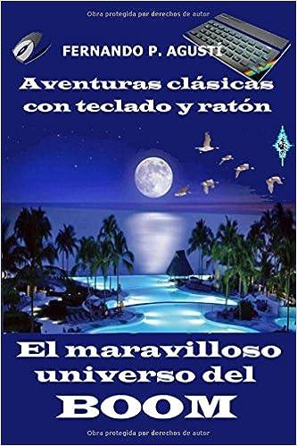 El maravilloso universo del Boom (Aventuras clásicas con teclado y ratón) (Spanish Edition) (Spanish) Paperback – November 24, 2017