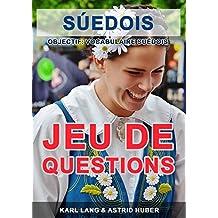 Suédois - jeu de questions A1: Objectif: vocabulaire suédois (French Edition)