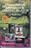 Charleston, Savannah, and Coastal Islands Book, Cecily McMillan, 0936399392