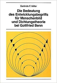 Book Die Bedeutung des Entwicklungsbegriffs fuer Menschenbild und Dichtungstheorie bei Gottfried Benn (New York University Ottendorfer Series)