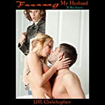 F--king My Husband & His Intern | J.M. Christopher