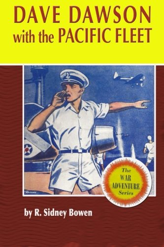 Read Online Dave Dawson with the Pacific Fleet (The Dave Dawson Wartime Adventures) (Volume 7) PDF