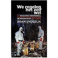 We regelen het zelf wel: De Brabantse onderwereld, een kijke achter de deur van de drugsschuur van Europa