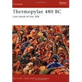 Thermopylae 480 BC: Last Stand of the 300 (Campaign): Leonidas' Last Stand by Nic Fields (10-Nov-2007) Paperback