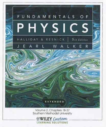 Fundamentals of Physics 9th Edition Volume 2 Chapters 18-37 for So Methodist Univ
