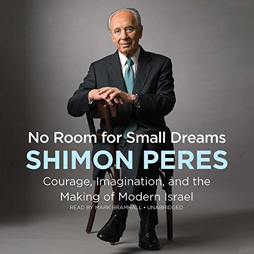 No Room for Small Dreams: Courage, Imagination, and the Making of Modern Israel by HarperCollins Publishers and Blackstone Audio