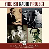 Yiddish Radio Project: Stories from the Golden Age of Yiddish Radio