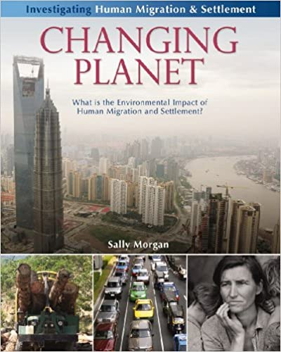 Book Changing Planet: What is the Environmental Impact of Human Migration and Settlement? (Investigating Human Migration & Settlement)
