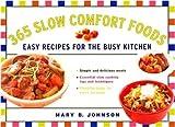 365 Slow Comfort Foods, Mary B. Johnson, 1402747934