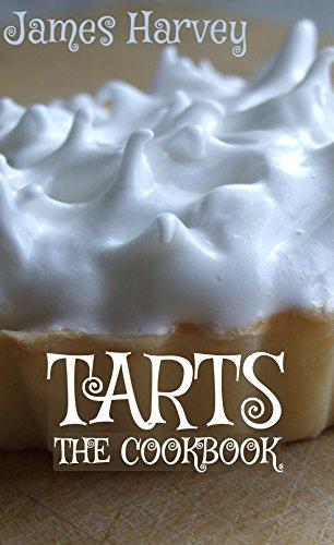 Great British Tarts: Classic Sweet Pastry Tart Recipes