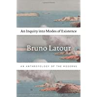 An Inquiry into Modes of Existence: An Anthropology of the Moderns