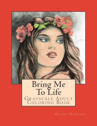 Bring Me To Life: Grayscale Adult Coloring Book ebook