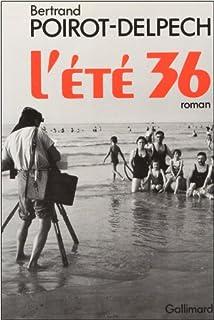 L' été 36  : roman, Poirot-Delpech, Bertrand