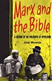 img - for Marx and the Bible: A Critique of the Philosophy of Oppression book / textbook / text book