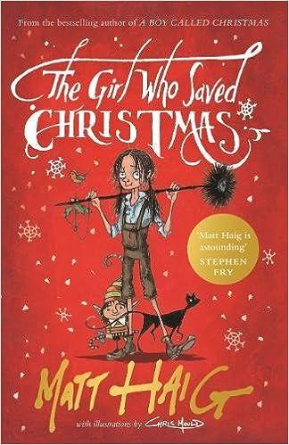 the girl who saved christmas m haig 9781782118572 amazoncom books - Why Is Christmas Called Christmas