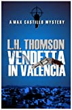 Vendetta In Valencia: A private eye mystery (Max Castillo Mysteries Book 2)