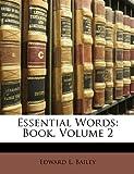 Essential Words, Edward L. Bailey, 114794735X
