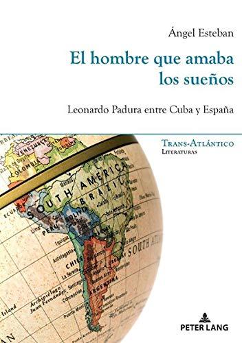 El hombre que amaba los sueños: Leonardo Padura entre Cuba y España (Trans-Atlántico / Trans-Atlantique) (Spanish Edition)