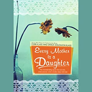 Every Mother Is a Daughter Audiobook