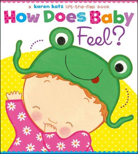 How Does Baby Feel?: A Karen Katz Lift-the-Flap Bo…